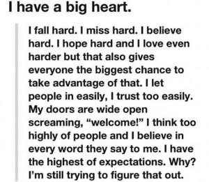 have a big heart.