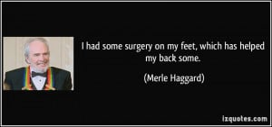 had some surgery on my feet, which has helped my back some. - Merle ...