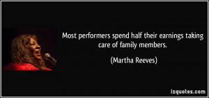 ... half their earnings taking care of family members. - Martha Reeves