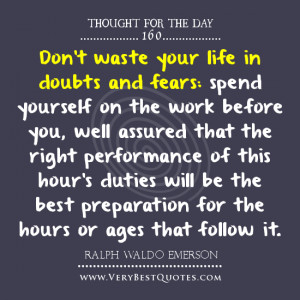 Don't waste your life quotes, advice quotes, thought of the day