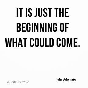 Just The Beginning Quotes