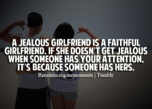 ... Has Your Attention.It's Because Someone Has Hers ~ Jealousy Quote