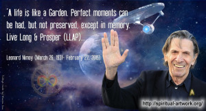 191.-Leonard-Nimoy-A-life-is-like-a-garden.-Perfect-moments-can-be-had ...
