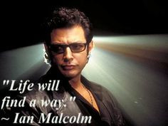 ... quote life will find a way more malcolm quotes jurassic park quote