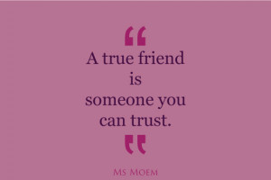 Quotes About Trust In Friendship Quotes about true friendship
