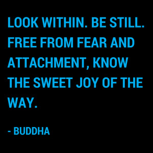 "Meditation Quote 87: ""Look within. Be still…"" – Buddha"