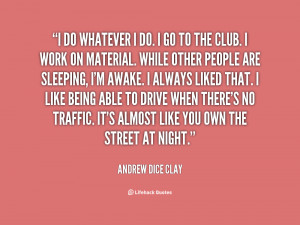 Andrew Dice Clay Quotes http://quotes.lifehack.org/quote/andrew-dice ...