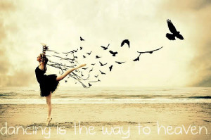 http://www.pics22.com/dancing-quote-dancing-is-the-way-to-heaven/
