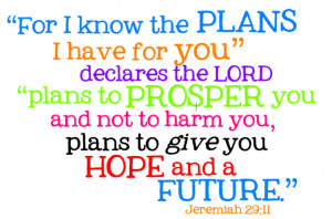 """... To Harm You, Plans To Give You Hope And A Future """" ~ Bible Quotes"""