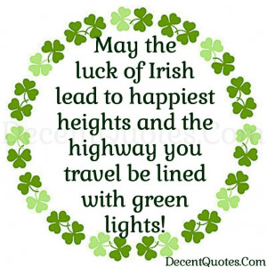 May The Luck Of Irish Lead To Happiest Heights And The Highway You ...