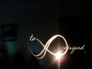 Infinity and Beyond, Quote