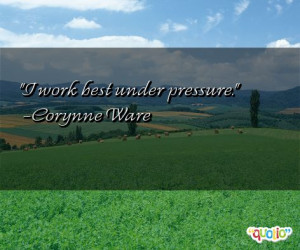 work best under pressure .