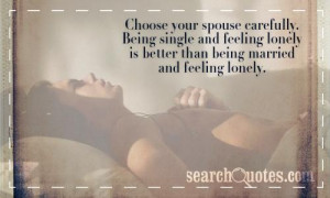 ... Being single and feeling lonely is better than being married and