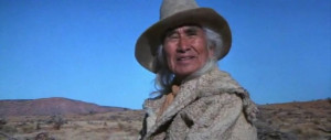 Chief Dan George from Outlaw Josey Wales