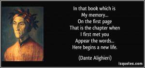 ... met you Appear the words... Here begins a new life. - Dante Alighieri