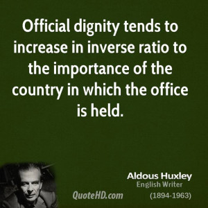 Official dignity tends to increase in inverse ratio to the importance ...