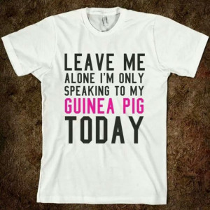 shirt guinea pig quote on it funny lazy day pet animal edit tags