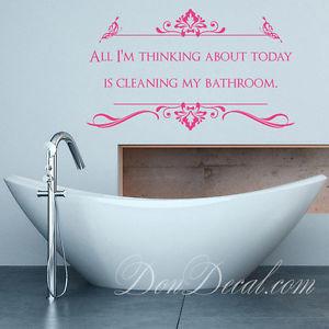 ... -Quote-Cleaning-my-Bathroom-Decor-Wall-Art-Sticker-Bathroom-Decal