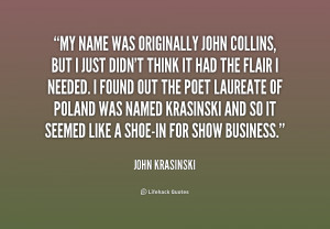 quote-John-Krasinski-my-name-was-originally-john-collins-but-192432_1 ...