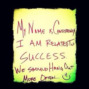 Consistency = Success