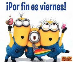por fin es viernes mvf2 more phrases like minions my villain it is ...