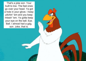 Funny Foghorn Leghorn Quotes