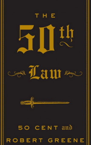 """The 50th Law"""" Quotes (1 of 2)"""