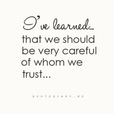 ve learned that if you trust in God, no one on this earth can hurt ...