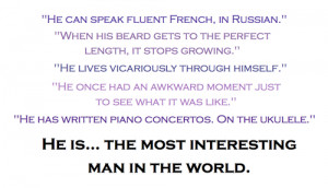 Most Interesting Man Commercial Quotes