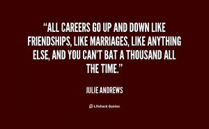 quote-Julie-Andrews-all-careers-go-up-and-down-like-146818.png