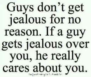 don't get jealous easily.