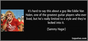 More Sammy Hagar Quotes