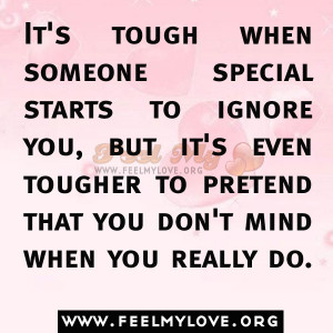 It's tough when someone special starts to ignore you, but it's ...