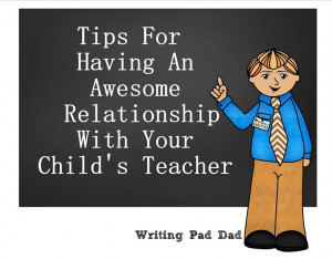 How To Have An Awesome Relationship With Your Child's Teacher