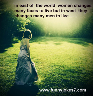 Humorous Quotes About Love And Life: In East Of The World Women ...