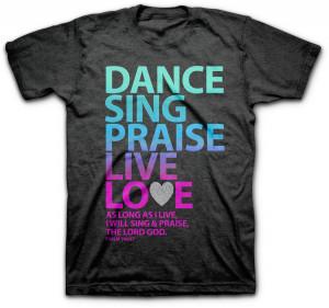 Home / Christian T Shirts / Women's Christian T Shirts / Dance Sing ...