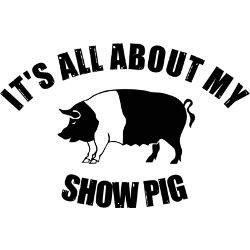 its_all_about_my_show_pig_stein.jpg?side=Back&height=250&width=250 ...