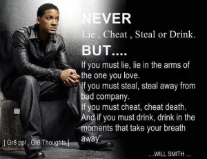 Never Lie, Cheat, Steal or Drink...