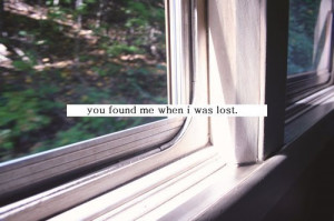found, lost, quote, window, you found me - inspiring picture on Favim ...