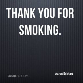 Aaron Eckhart - Thank You for Smoking.