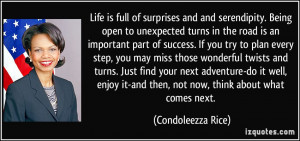 is full of surprises and and serendipity. Being open to unexpected ...