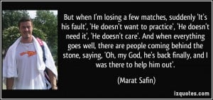 More Marat Safin Quotes