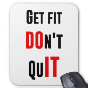 Get fit don't quit DO IT quote motivation wisdom Mouse Pad