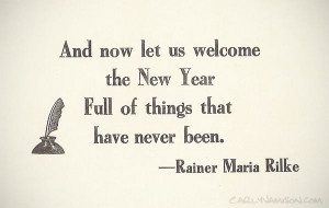 ... 2014/01/01/a-new-years-quote/ - new years, poet, poetry, quote, rilke