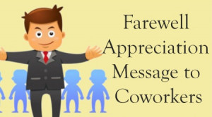 Some of the farewell appreciation messages to co-workers examples sent ...
