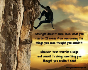 Rock climbing with strength quote