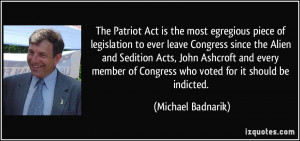 The Patriot Act is the most egregious piece of legislation to ever ...