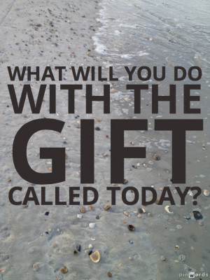 ... wake up this morning. You did. How can you live with gratitude today
