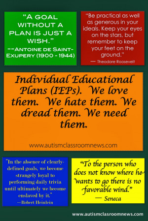 Individual Educational Plans (IEPs). We love them. We hate them. We ...