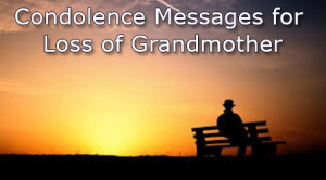 Condolence Messages for Loss of Grandmother